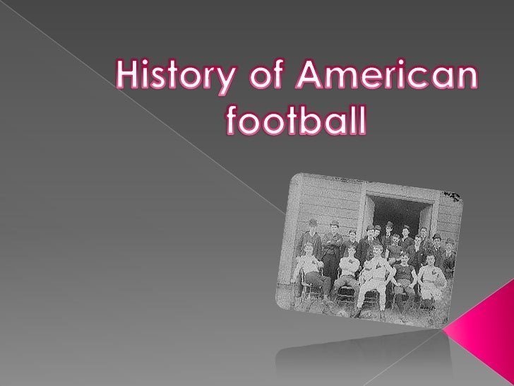 History of American football<br />