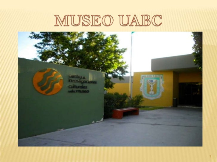 MUSEO UABC<br />1<br />