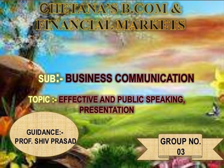 GUIDANCE:-PROF. SHIV PRASAD   GROUP NO.                       03