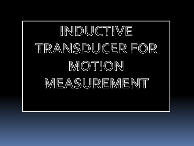 WHAT DO YOU MEAN BYTRANSDUCER????•A transducer is a device that convertsone form of energy to another.• While the term tra...