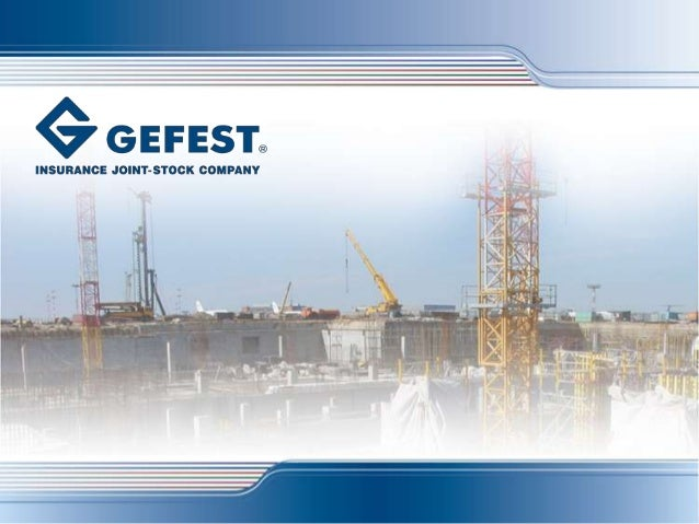 ■ GEFEST joint-stock insurance company wasestablished in Moscow in 1993■ The company is widely recognized as a leader inco...