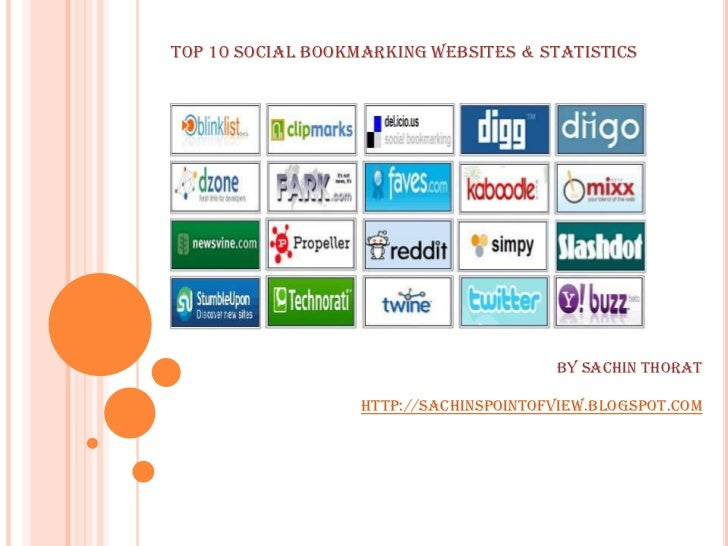 By Sachin Thorat<br />http://sachinspointofview.blogspot.com<br />Top 10 Social Bookmarking websites & statistics <br />