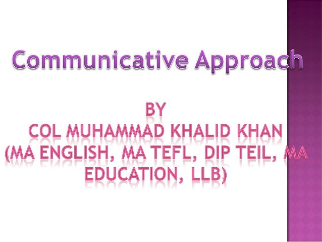  Definition  Communication Model  Objectives  Background  Theory of language  Principles  Features of Communicative...