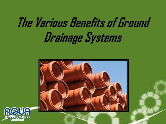 The various benefits of ground drainage systems for House drainage system ppt