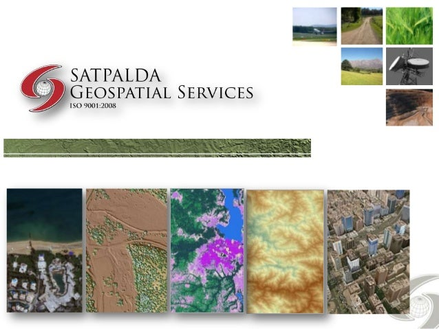 SATPALDA              (ESTD. 2002)                     is a leading provider of satellite imagery andGeoSpatial services t...