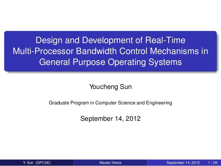Design and Development of Real-TimeMulti-Processor Bandwidth Control Mechanisms in       General Purpose Operating Systems...