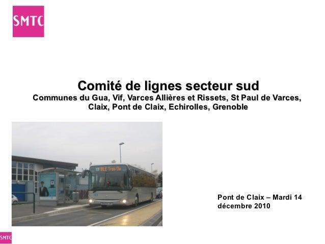 Comité de lignes secteur sudCommunes du Gua, Vif, Varces Allières et Rissets, St Paul de Varces,           Claix, Pont de ...