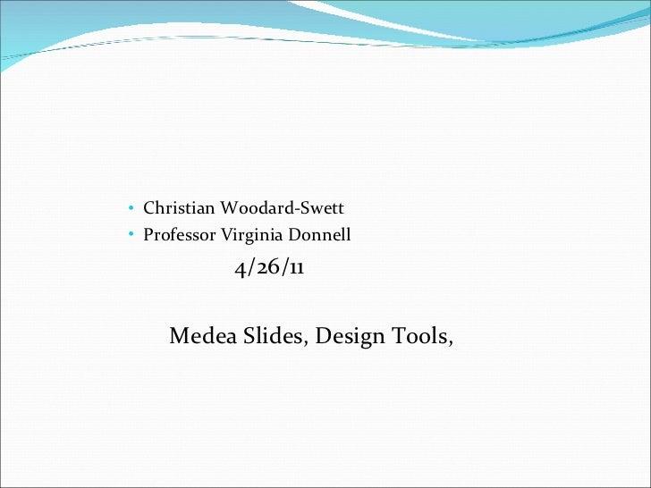 <ul><ul><ul><ul><ul><li>Christian Woodard-Swett </li></ul></ul></ul></ul></ul><ul><ul><ul><ul><ul><li>Professor Virginia D...