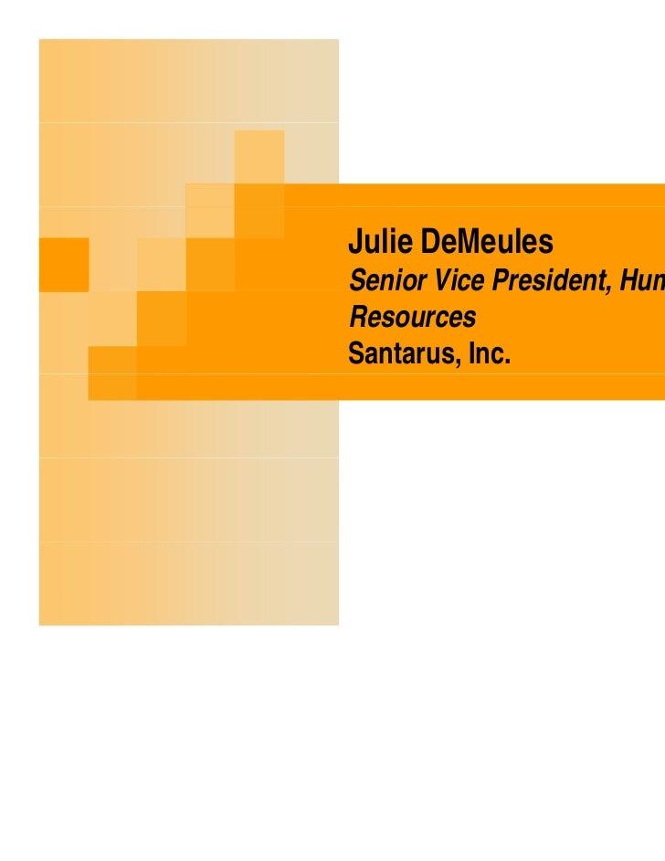 Julie DeMeulesSenior Vice President, HumanResourcesSantarus, Inc.