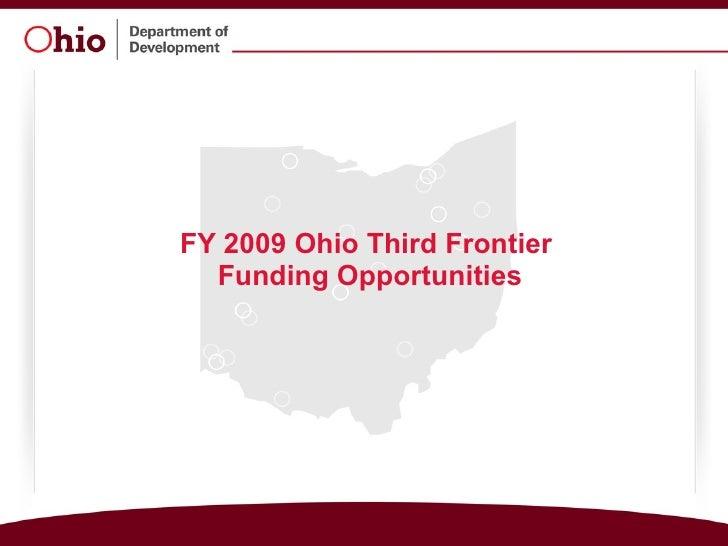 FY 2009 Ohio Third Frontier  Funding Opportunities