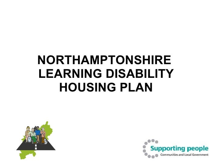 NORTHAMPTONSHIRE  LEARNING DISABILITY  HOUSING PLAN