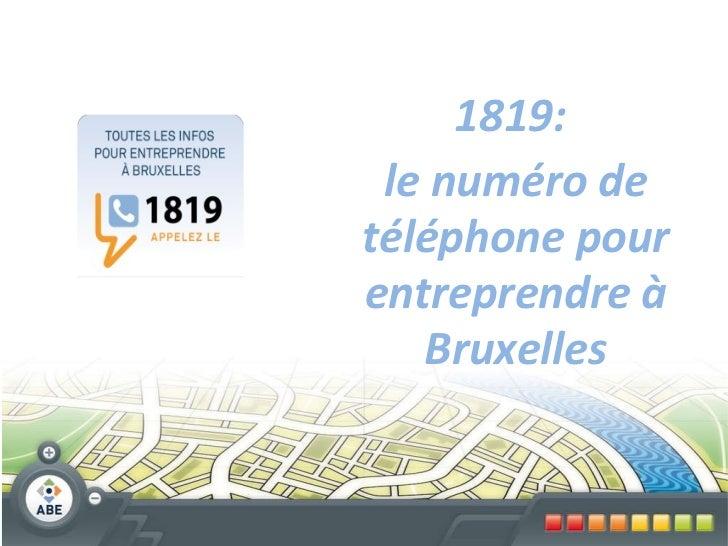 1819:  le numéro de téléphone pour entreprendre à Bruxelles