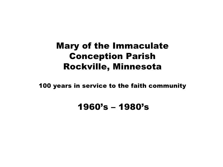 Mary of the Immaculate Conception Parish Rockville, Minnesota 100 years in service to the faith community 1960's – 1980's