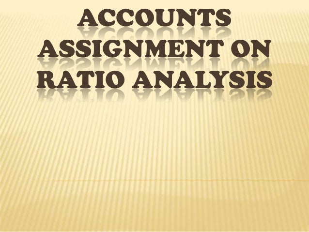 ACCOUNTSASSIGNMENT ONRATIO ANALYSIS