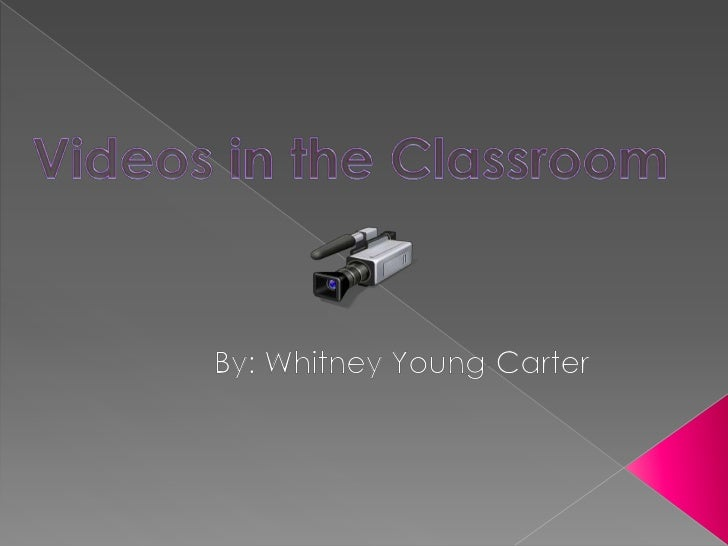 Videos in the Classroom