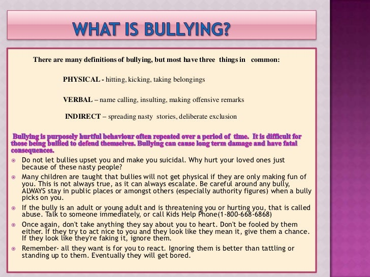trying to explain the act of bullying Cyber-bullying or any bullying done through the use of technology or any electronic means under the law, all elementary and secondary schools reports of bullying or retaliation (3) restoring a sense of safety for a victim and assessing the student's need for protection (4) protecting from bullying or.
