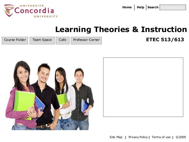 Home Help Course Folder Team Space Cafe Professor Corner Site Map Privacy Policy Terms of use ©2009 Learning Theories & In...