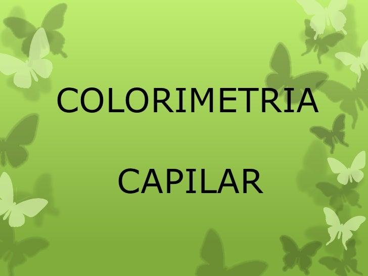 COLORIMETRIA <br />       CAPILAR<br />