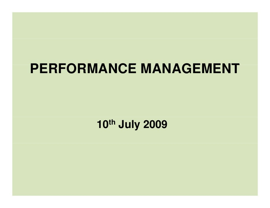 PERFORMANCE MANAGEMENT          10th July 2009