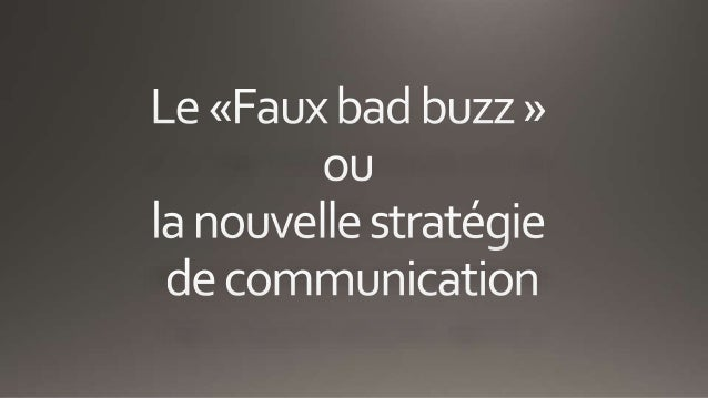bad buzz 1http://www.definition-marketing.net/bad-buzz// 2http://www.e-marketing.fr/Thematique/Communication-1005/Breves/R...