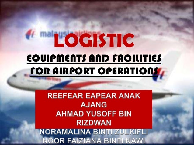 LOGISTIC EQUIPMENTS AND FACILITIES FOR AIRPORT OPERATIONS