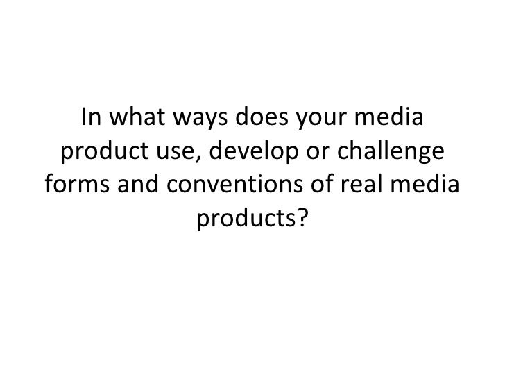 developing/challenging the use of conventions in our media product