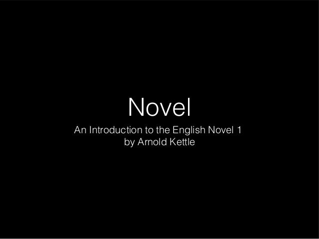 Novel An Introduction to the English Novel 1 by Arnold Kettle