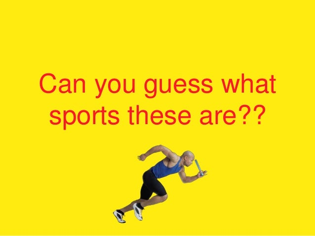 Can you guess whatsports these are??
