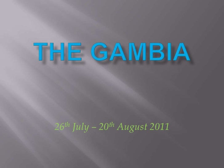 26th July – 20th August 2011