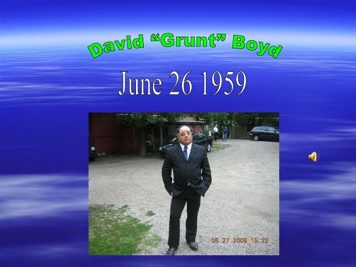 "David ""Grunt"" Boyd June 26 1959"