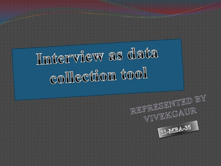 interview as data collection tool