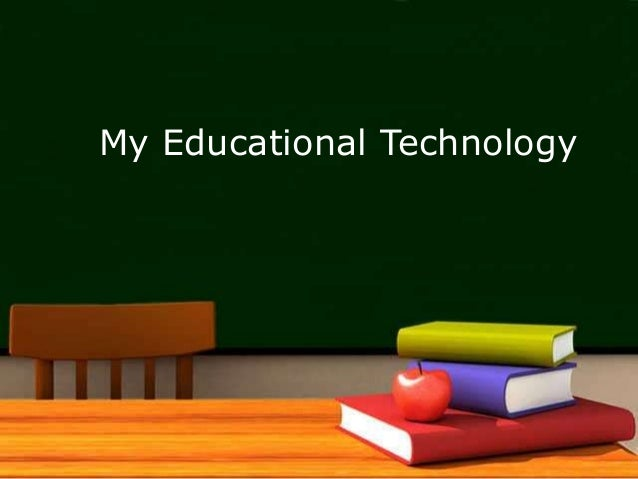 My Educational Technology