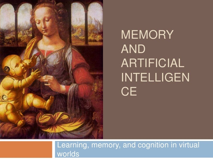 Memory and Artificial Intelligence<br />Learning, memory, and cognition in virtual worlds<br />