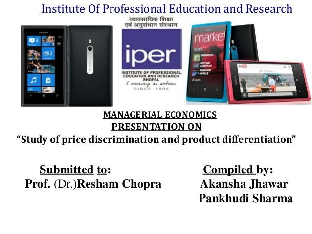 Institute Of Professional Education and Research                  MANAGERIAL ECONOMICS                     PRESENTATION ON...