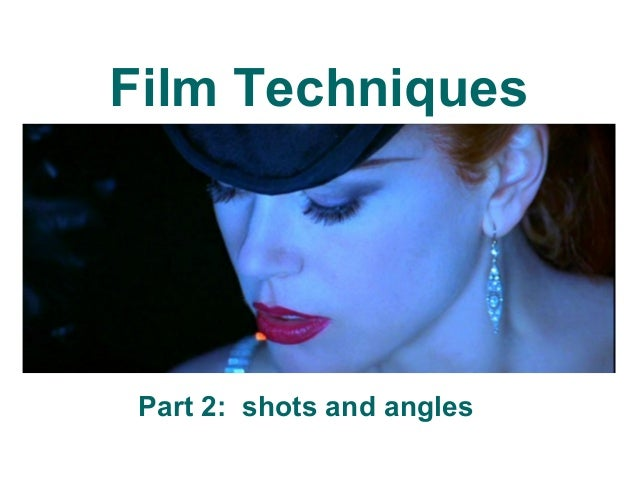 Film terms and techniques, shots and angles part 2