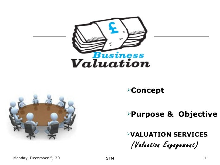 <ul><li>Concept </li></ul><ul><li>Purpose &  Objective </li></ul><ul><li>VALUATION SERVICES </li></ul><ul><li>(Valuation E...