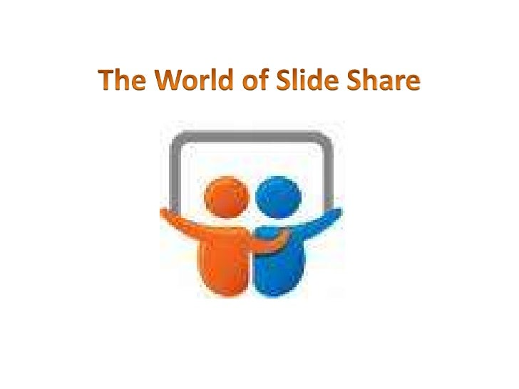 The World of Slide Share<br />