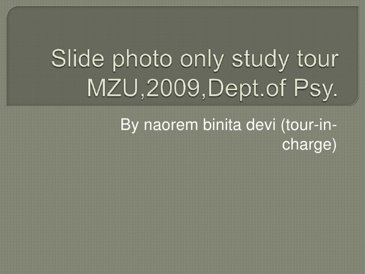 By naorem binita devi (tour-in-                      charge)