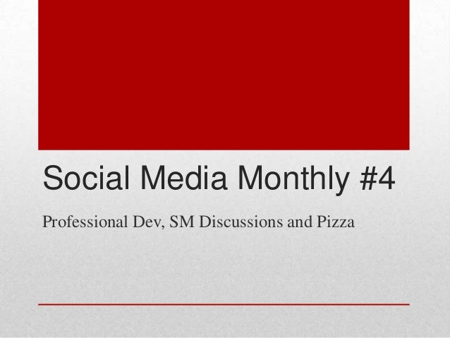 Social Media Monthly #4 Professional Dev, SM Discussions and Pizza