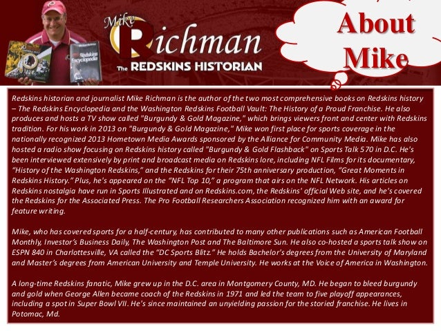 About Mike Redskins historian and journalist Mike Richman is the author of the two most comprehensive books on Redskins hi...