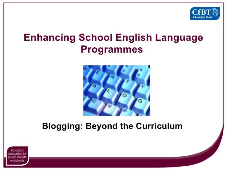 Enhancing School English Language Programmes   Blogging: Beyond the Curriculum