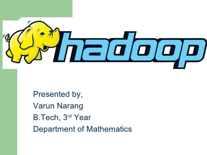 Presented by,Varun NarangB.Tech, 3rd YearDepartment of Mathematics