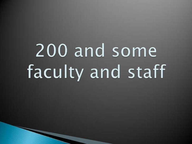 200 and some faculty and staff<br />
