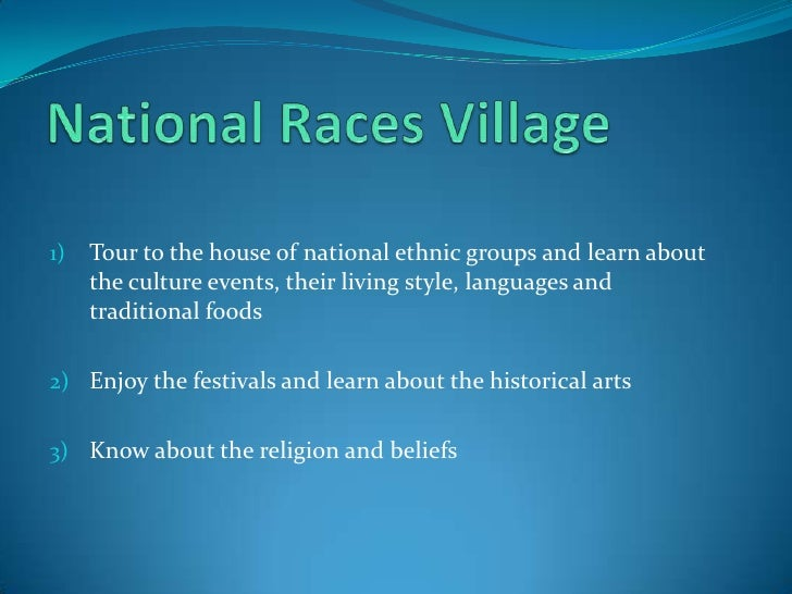 National Races Village<br />Tour to the house of national ethnic groups and learn about the culture events, their living s...