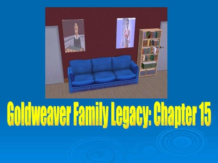 Goldweaver Family Legacy: Chapter 15