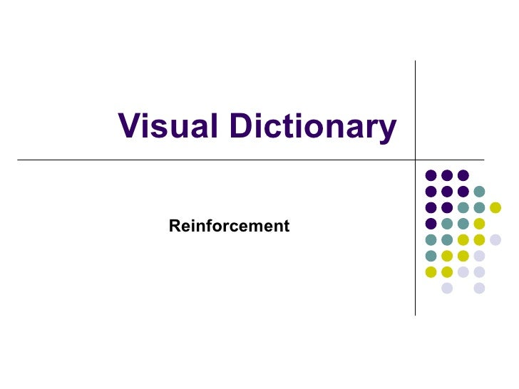 Visual Dictionary- Reinforcement