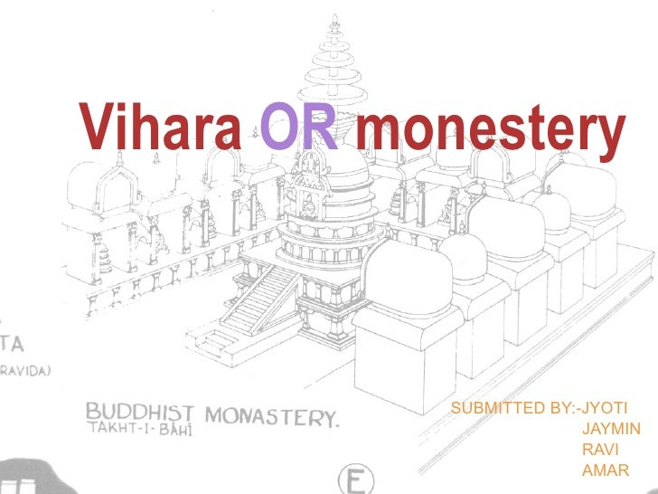 Vihara  OR  monestery SUBMITTED BY:-JYOTI JAYMIN RAVI AMAR