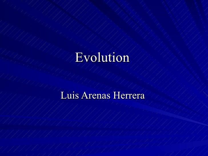 Evolution  Luis Arenas Herrera