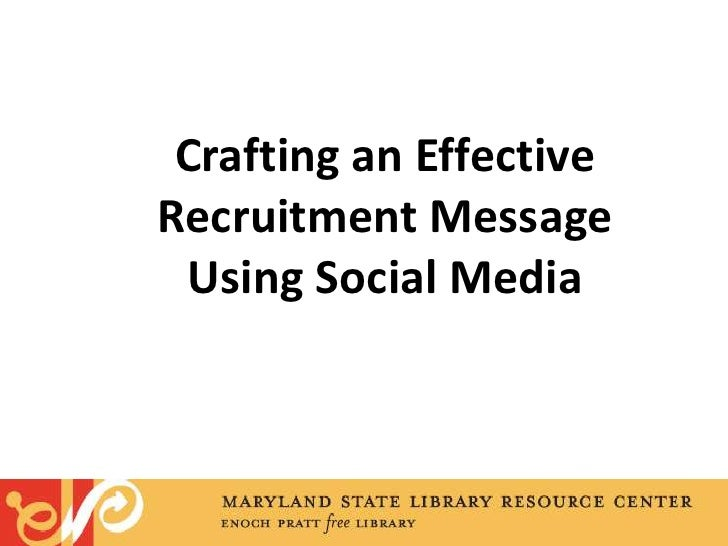 Crafting an Effective Recruitment MessageUsing Social Media<br />