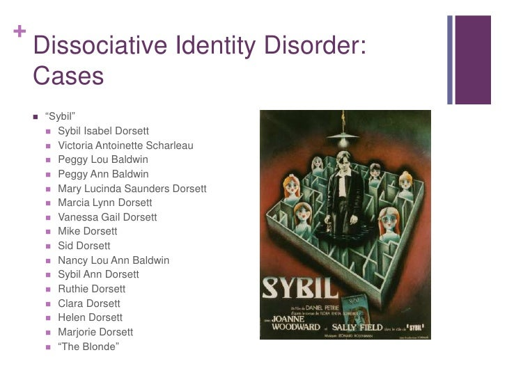 dissociative identity disorder case study eve Dissociative identity disorder, once known as multiple personality disorder,  of  the 1954 case study of a female patient labeled as eve, which.